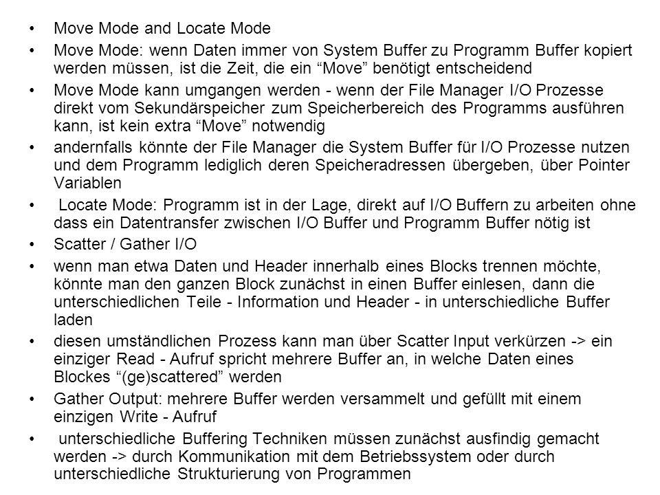 Move Mode and Locate Mode Move Mode: wenn Daten immer von System Buffer zu Programm Buffer kopiert werden müssen, ist die Zeit, die ein Move benötigt