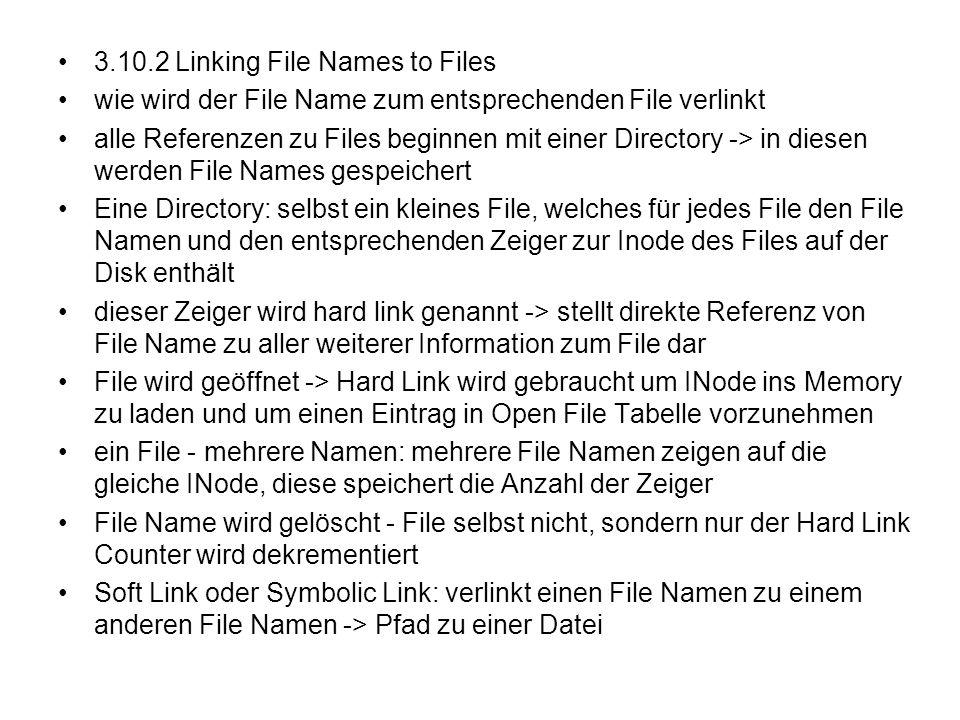 3.10.2 Linking File Names to Files wie wird der File Name zum entsprechenden File verlinkt alle Referenzen zu Files beginnen mit einer Directory -> in