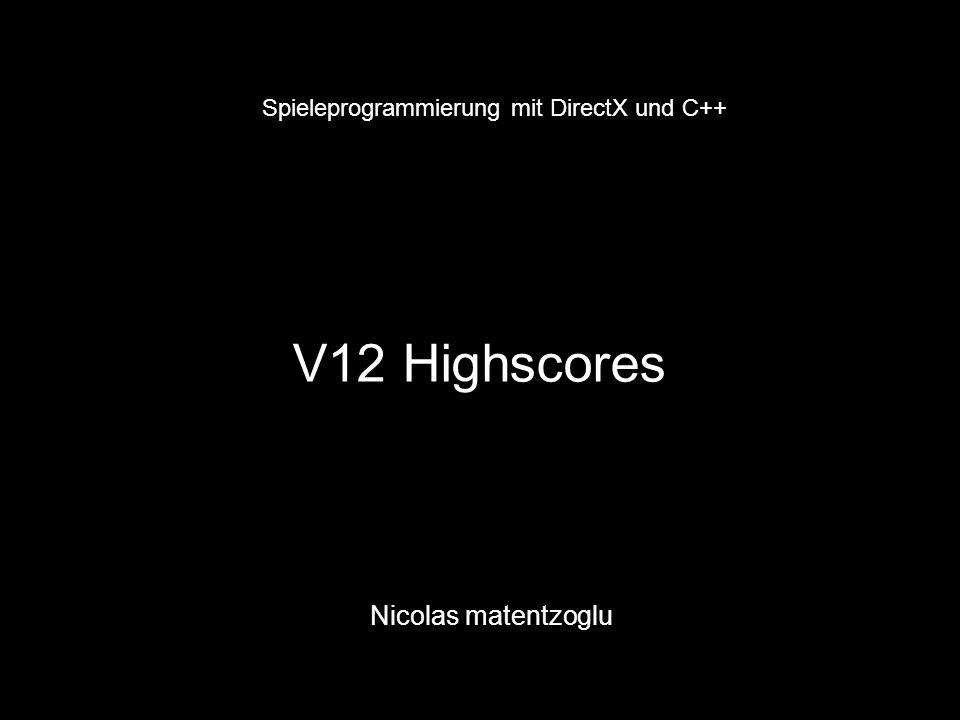 V12 Highscores Nicolas matentzoglu Spieleprogrammierung mit DirectX und C++