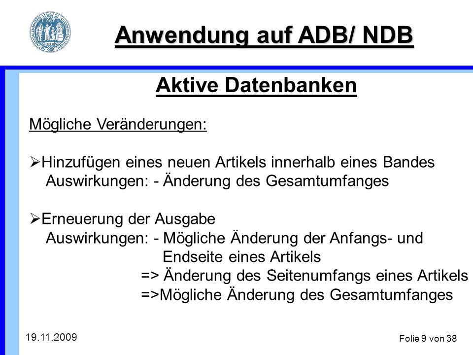 19.11.2009 Folie 30 von 38 Anwendung auf ADB/ NDB Ort ausgeübt in x-Koordinate Beruf/ Tätigkeit Ortsname Räumliche Datenbanken y-Koordinate