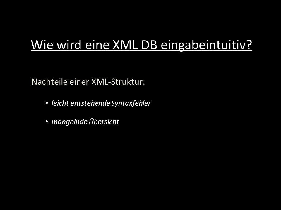 Wie wird eine XML DB eingabeintuitiv.