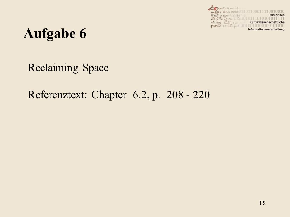 Aufgabe 6 15 Reclaiming Space Referenztext: Chapter 6.2, p. 208 - 220