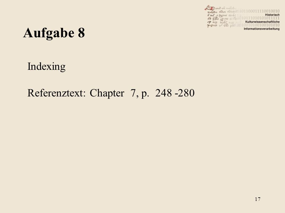 Aufgabe 8 17 Indexing Referenztext: Chapter 7, p. 248 -280