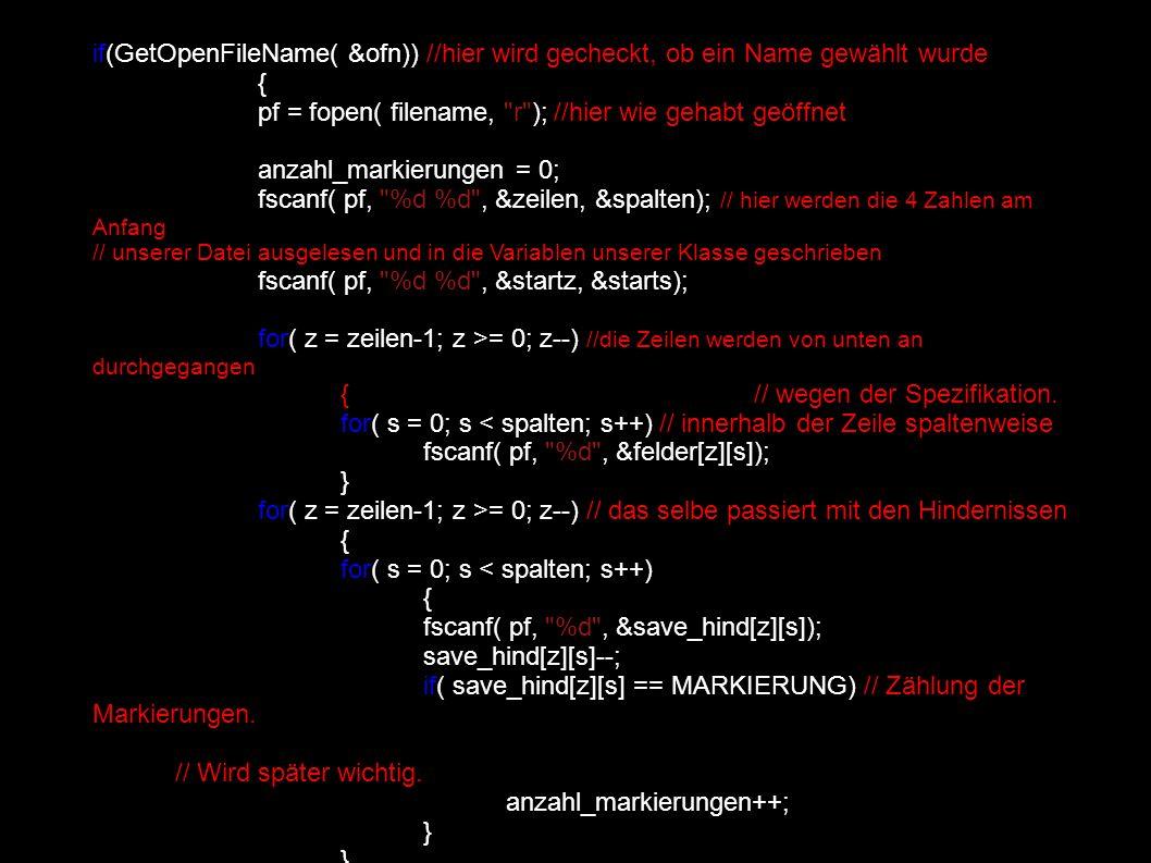 if(GetOpenFileName( &ofn)) //hier wird gecheckt, ob ein Name gewählt wurde { pf = fopen( filename,