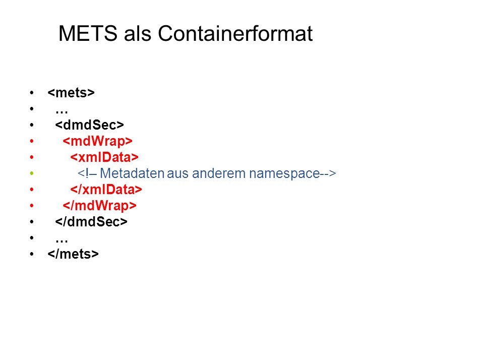 … … METS als Containerformat