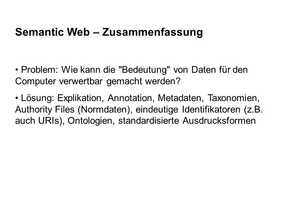 Semantic Web – Zusammenfassung Problem: Wie kann die