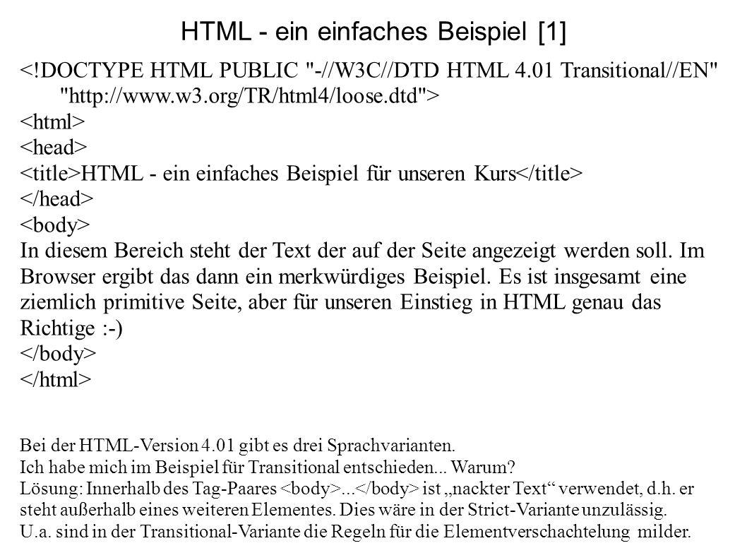 HTML - ein einfaches Beispiel [1] <!DOCTYPE HTML PUBLIC