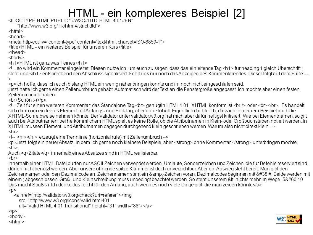 HTML - ein komplexeres Beispiel [2] <!DOCTYPE HTML PUBLIC