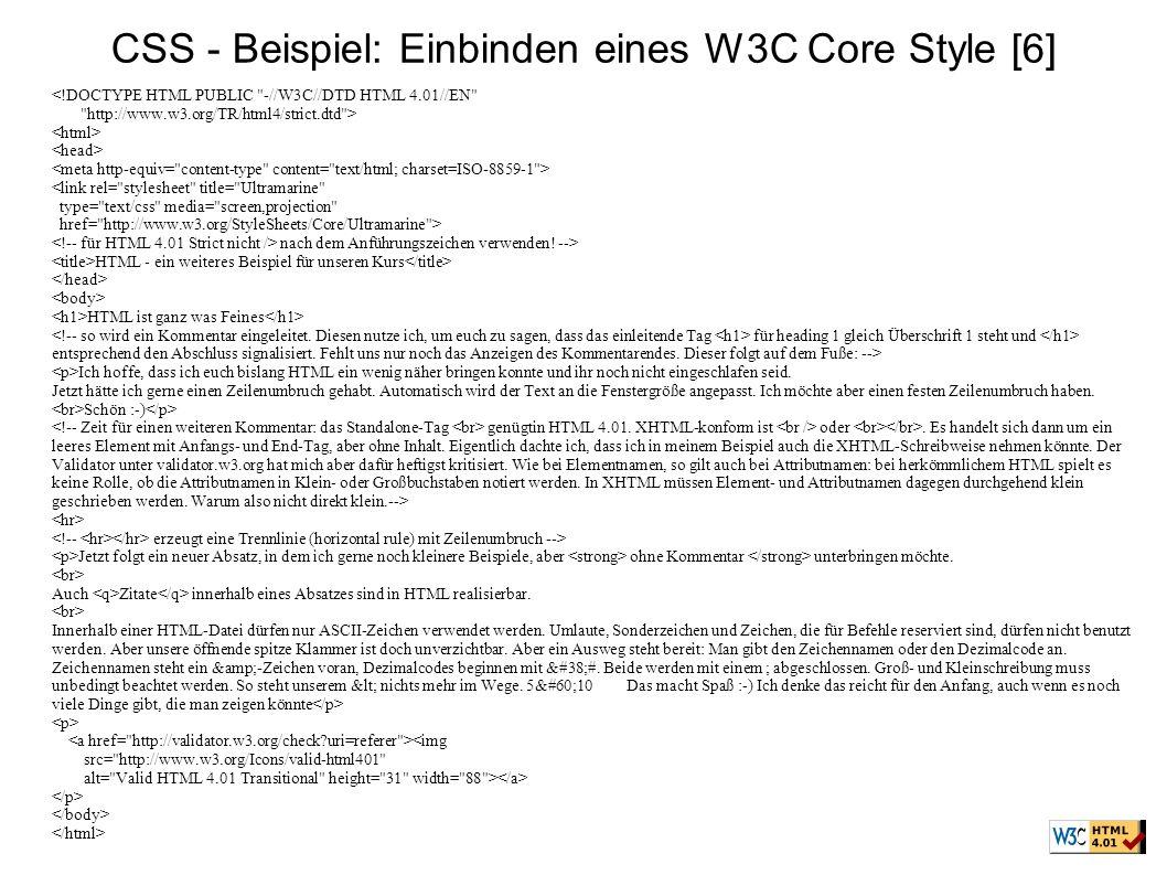 CSS - Beispiel: Einbinden eines W3C Core Style [6] <!DOCTYPE HTML PUBLIC