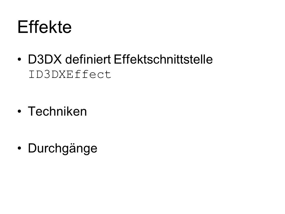 Effekte D3DX definiert Effektschnittstelle ID3DXEffect Techniken Durchgänge