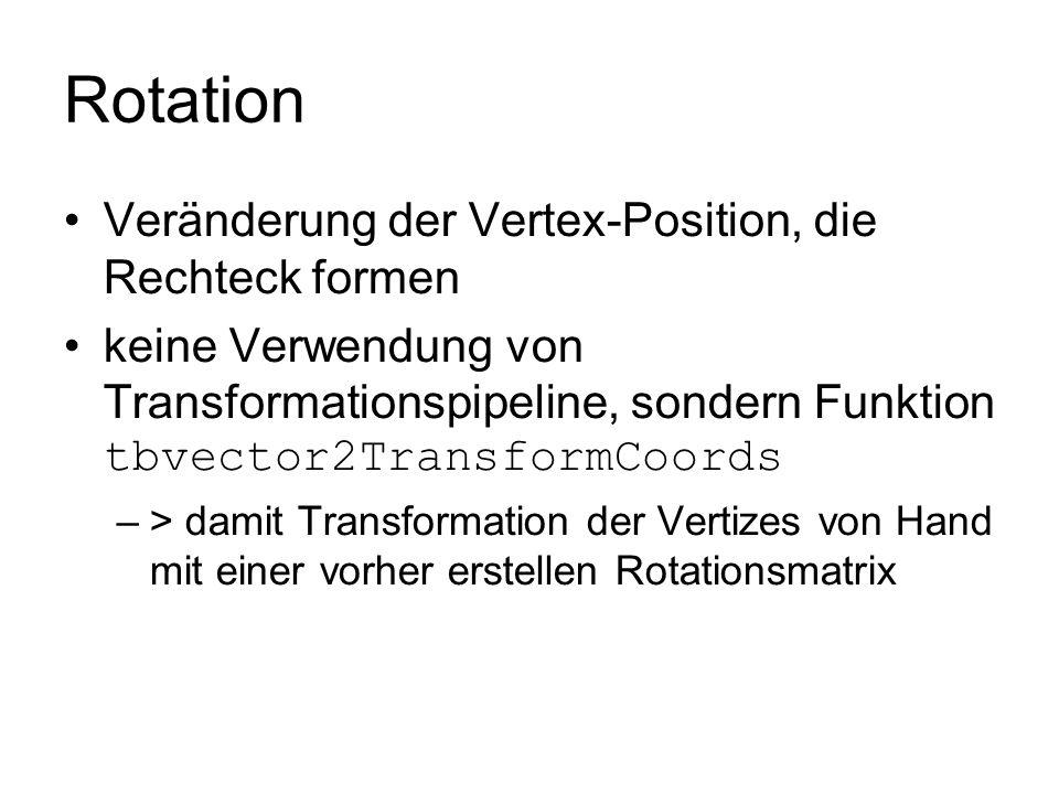 Rotation Veränderung der Vertex-Position, die Rechteck formen keine Verwendung von Transformationspipeline, sondern Funktion tbvector2TransformCoords