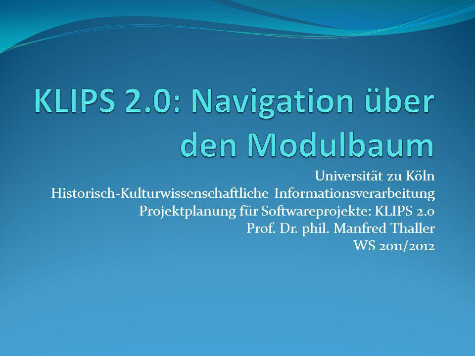 Universität zu Köln Historisch-Kulturwissenschaftliche Informationsverarbeitung Projektplanung für Softwareprojekte: KLIPS 2.0 Prof. Dr. phil. Manfred