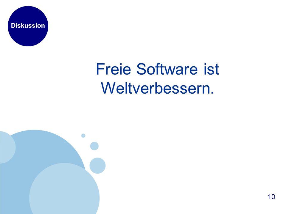Diskussion Freie Software ist Weltverbessern. 10