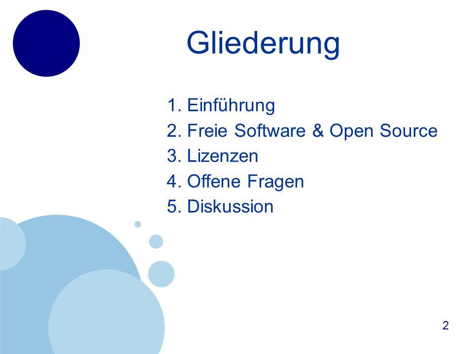 Gliederung 1. Einführung 2. Freie Software & Open Source 3.