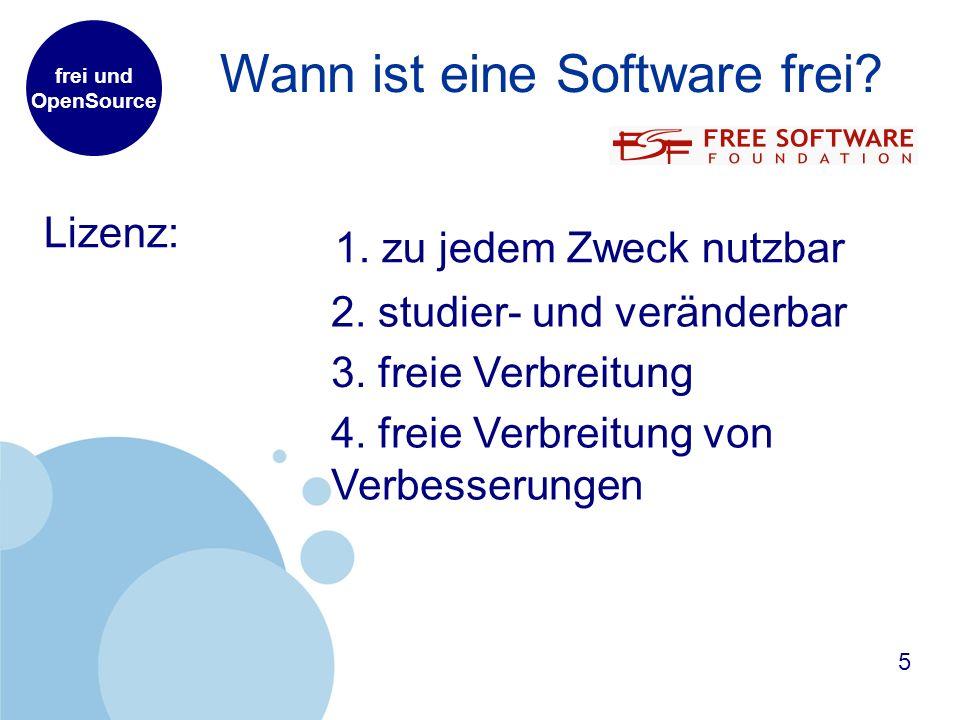 frei und OpenSource Wann ist eine Software frei. 5 2.