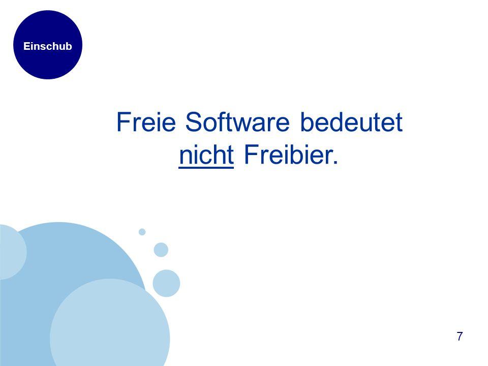 Einschub Freie Software bedeutet nicht Freibier. 7
