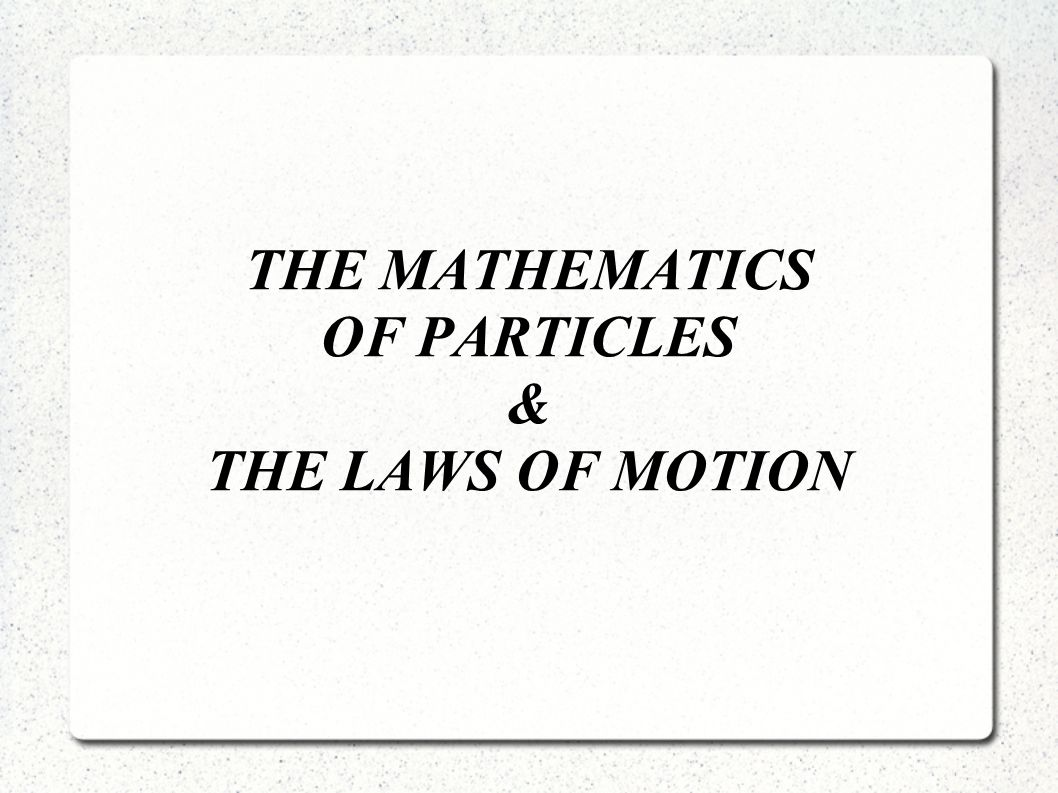 THE MATHEMATICS OF PARTICLES