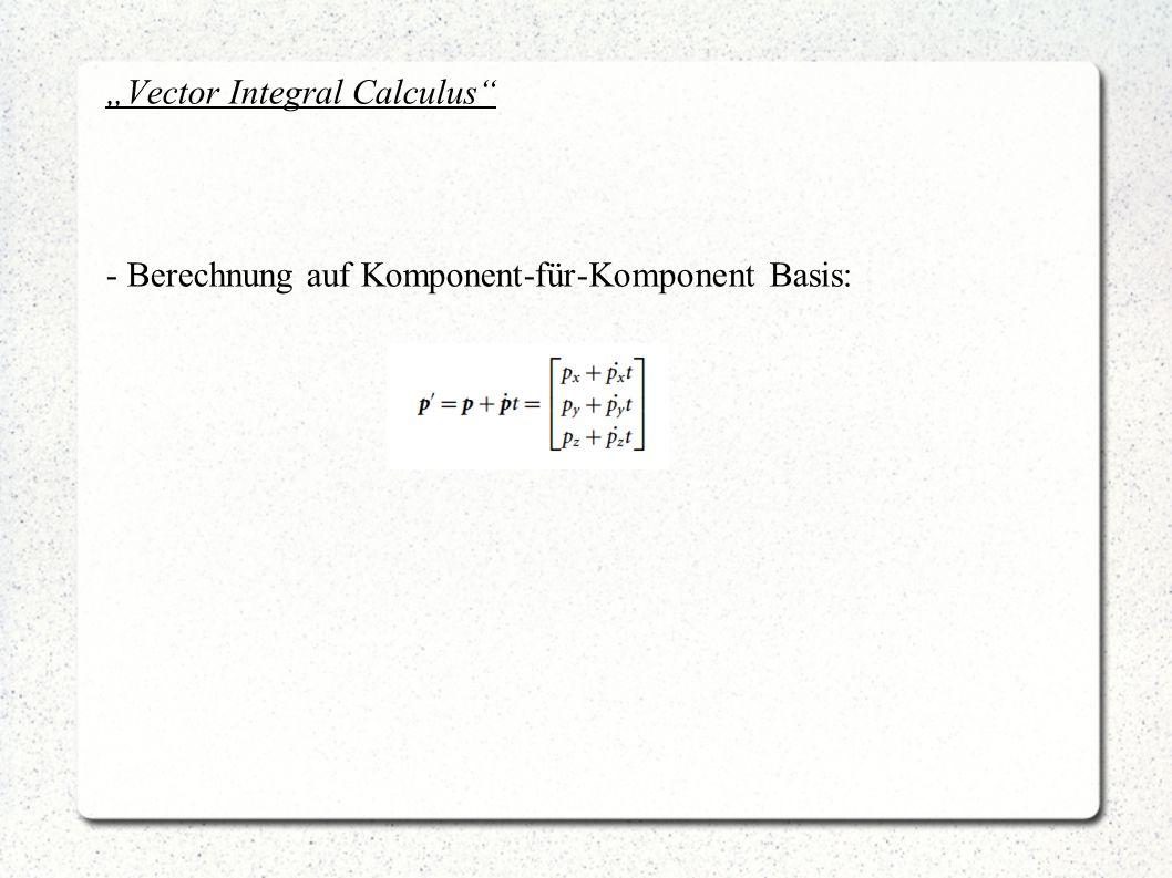 Vector Integral Calculus - Berechnung auf Komponent-für-Komponent Basis: