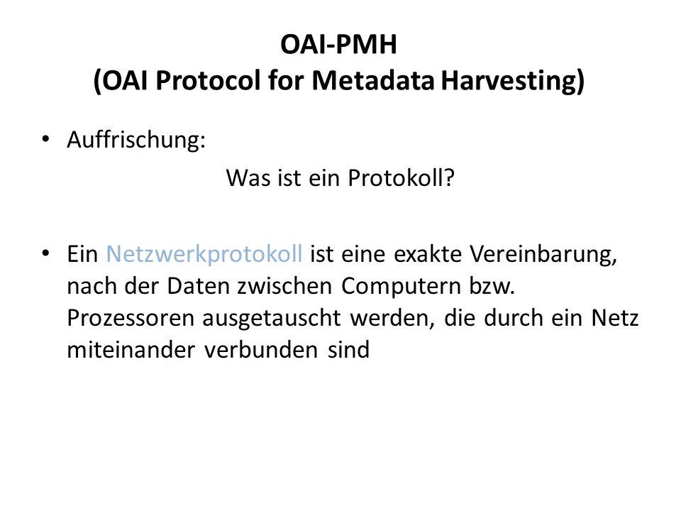 OAI-PMH (OAI Protocol for Metadata Harvesting) Auffrischung: Was ist ein Protokoll.