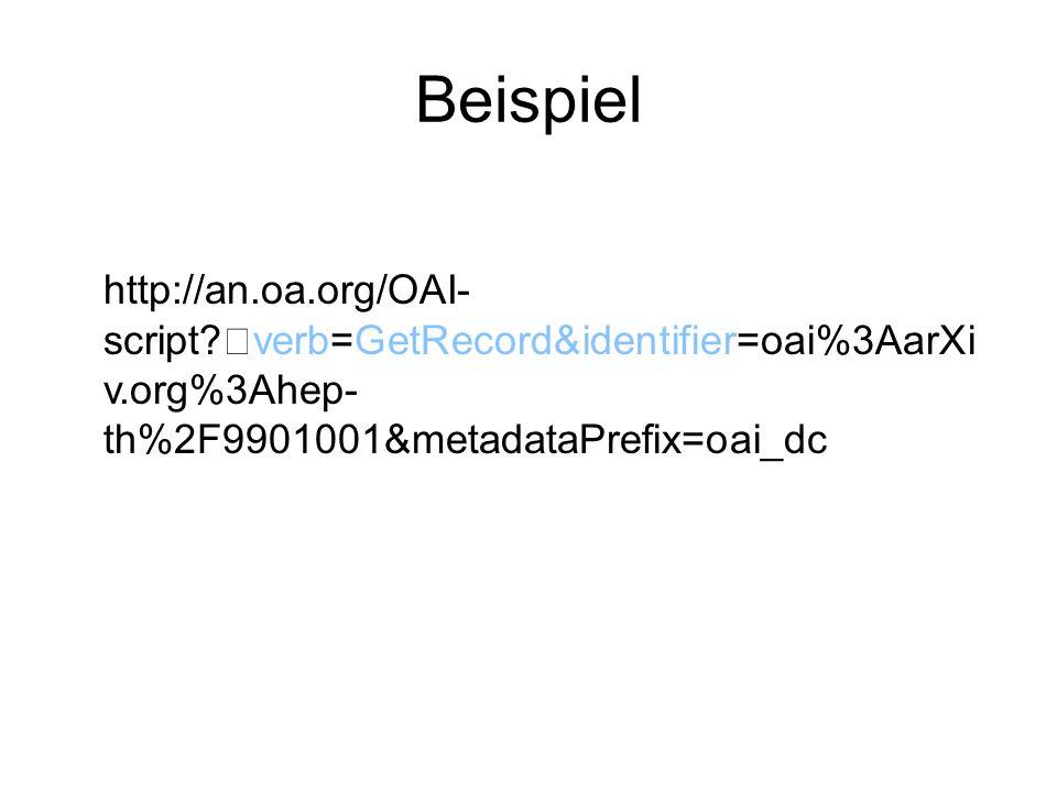Beispiel http://an.oa.org/OAI- script.