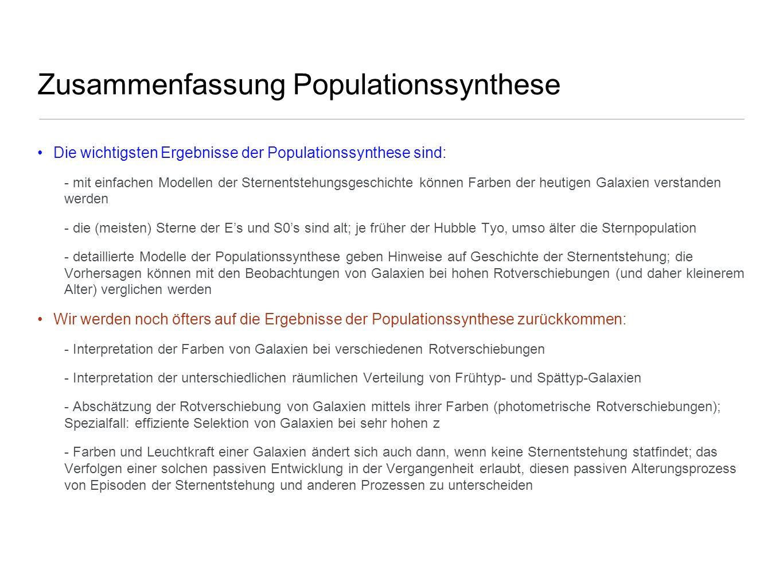 Zusammenfassung Populationssynthese Die wichtigsten Ergebnisse der Populationssynthese sind: - mit einfachen Modellen der Sternentstehungsgeschichte k