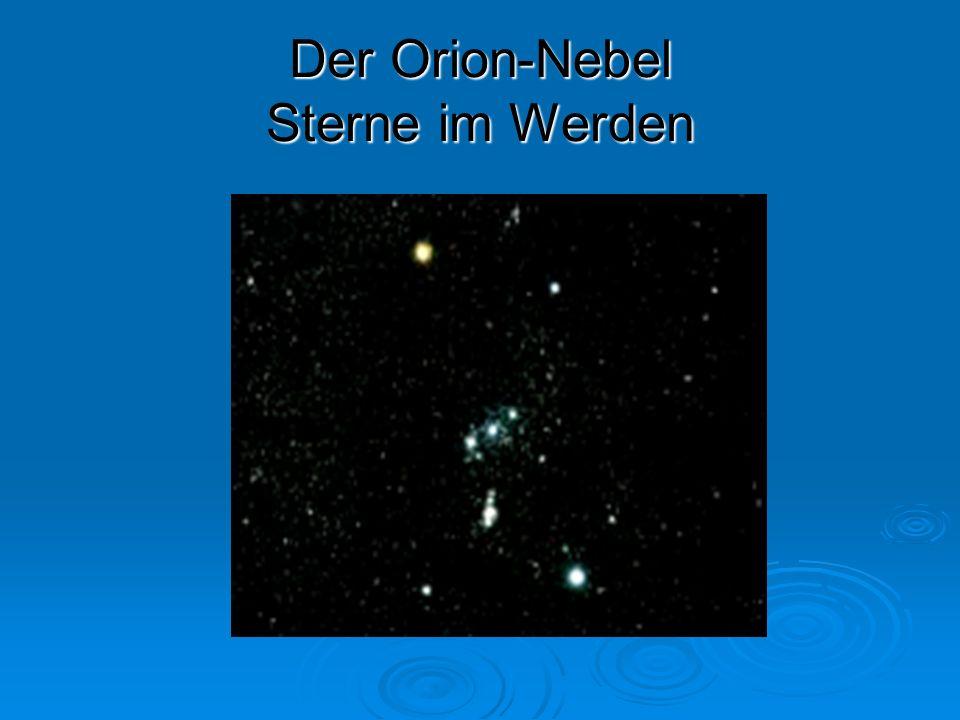 Der Orion-Nebel Sterne im Werden