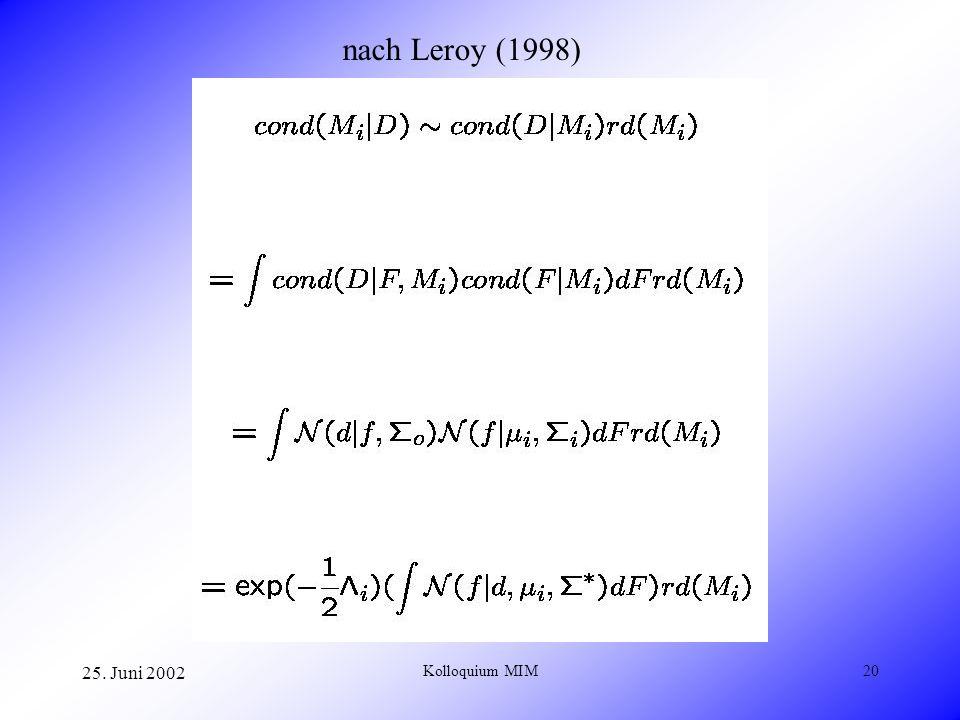 25. Juni 2002 Kolloquium MIM20 nach Leroy (1998)