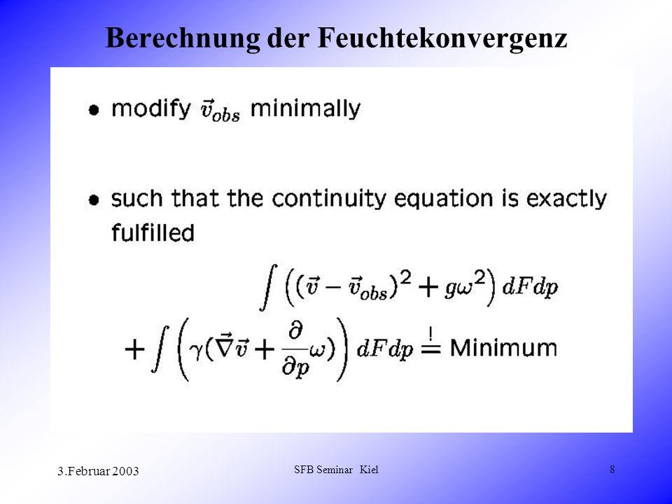 3.Februar 2003 SFB Seminar Kiel8 Berechnung der Feuchtekonvergenz