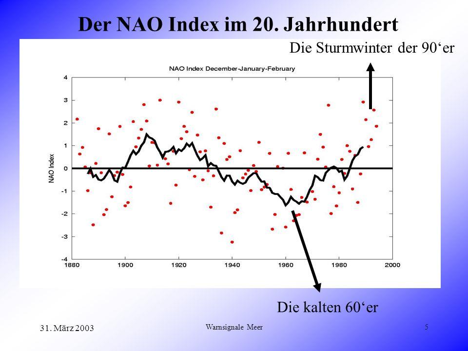 31. März 2003 Warnsignale Meer6 Der Fingerabdruck der NAO Beispiel 1: Die Lufttemperatur