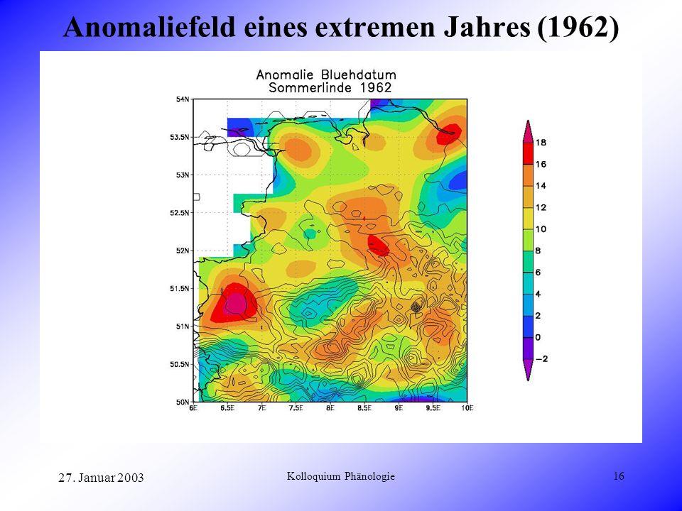 27. Januar 2003 Kolloquium Phänologie16 Anomaliefeld eines extremen Jahres (1962)