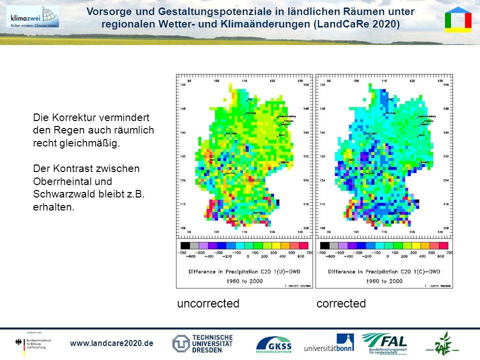 Vorsorge und Gestaltungspotenziale in ländlichen Räumen unter regionalen Wetter- und Klimaänderungen (LandCaRe 2020) www.landcare2020.de uncorrectedcorrected Die Korrektur vermindert den Regen auch räumlich recht gleichmäßig.