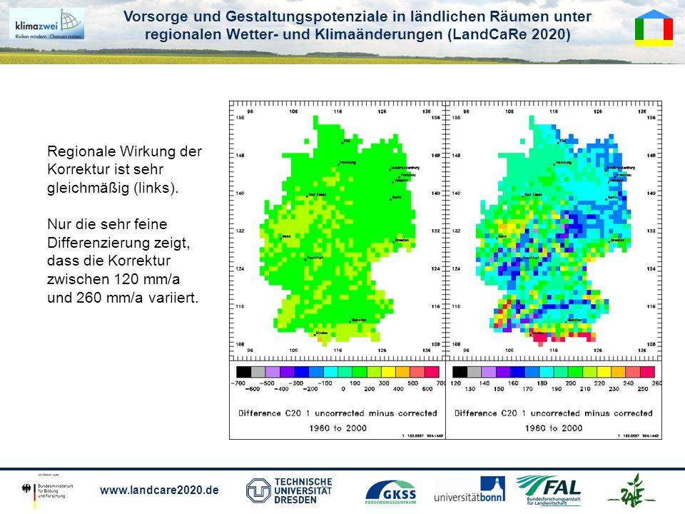Vorsorge und Gestaltungspotenziale in ländlichen Räumen unter regionalen Wetter- und Klimaänderungen (LandCaRe 2020) www.landcare2020.de Regionale Wirkung der Korrektur ist sehr gleichmäßig (links).