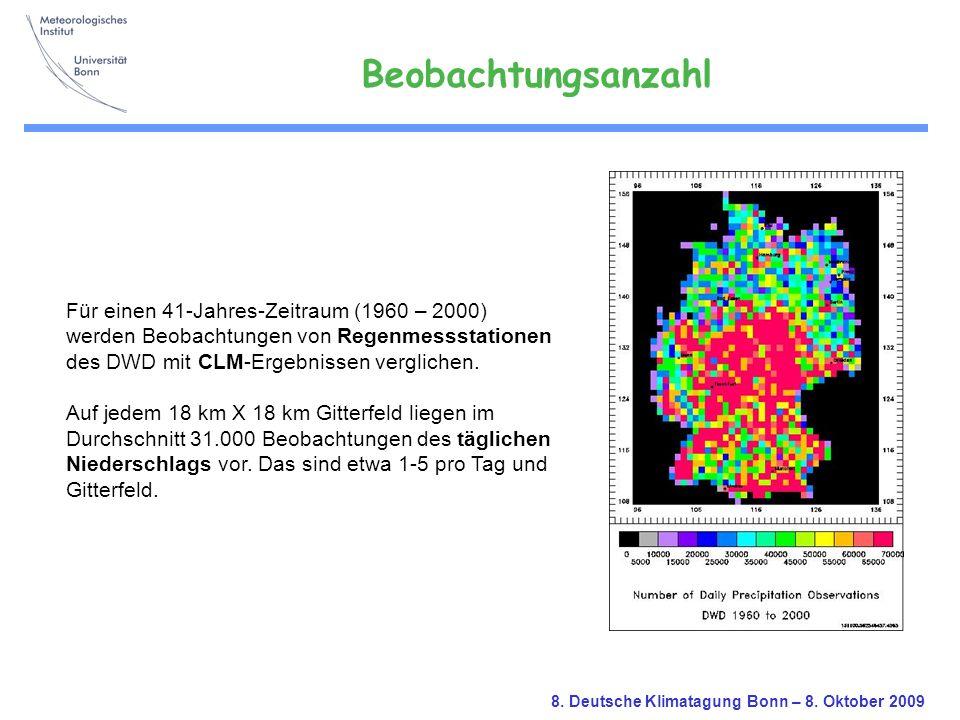8. Deutsche Klimatagung Bonn – 8. Oktober 2009 Für einen 41-Jahres-Zeitraum (1960 – 2000) werden Beobachtungen von Regenmessstationen des DWD mit CLM-