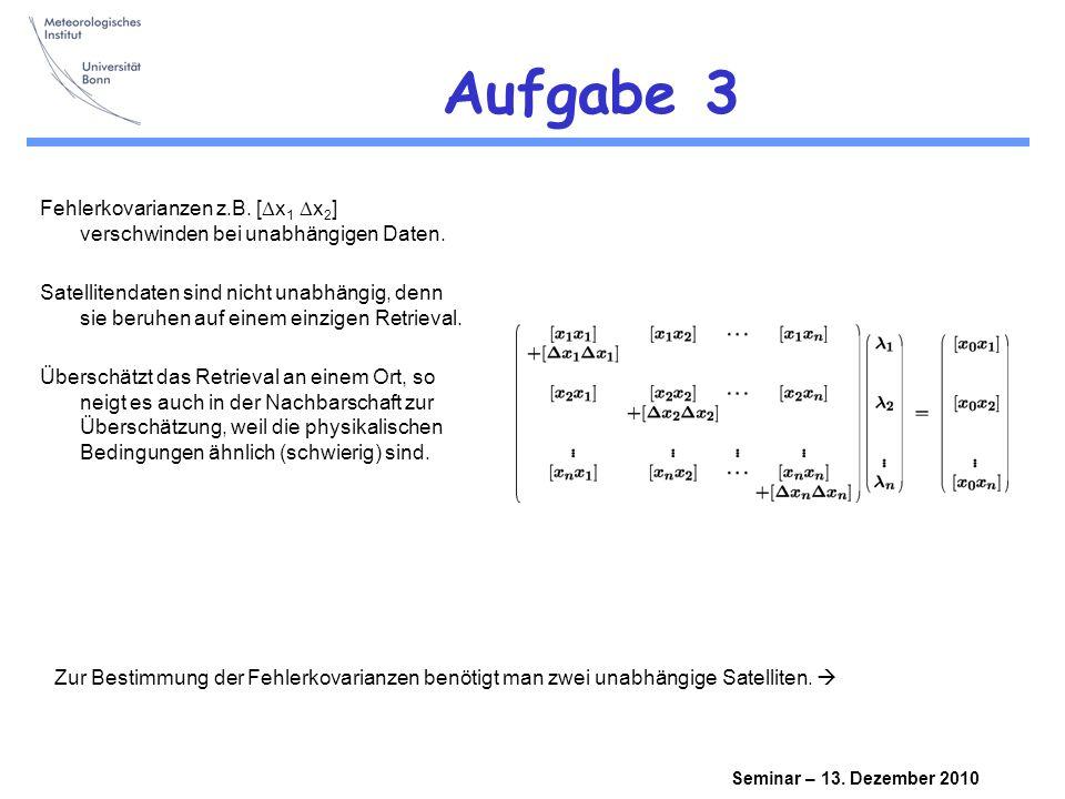 Seminar – 13.Dezember 2010 Aufgabe 3 Fehlerkovarianzen z.B.