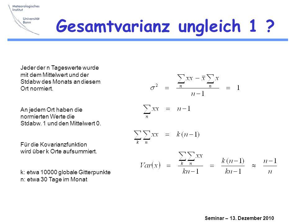 Seminar – 13.Dezember 2010 Gesamtvarianz ungleich 1 .