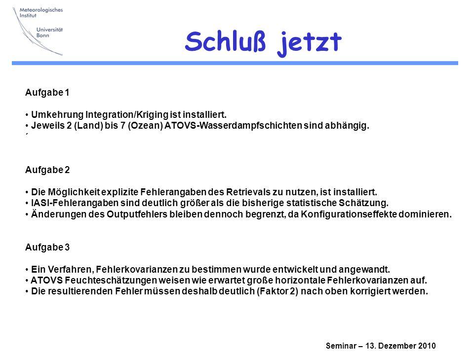 Seminar – 13.Dezember 2010 Schluß jetzt Aufgabe 1 Umkehrung Integration/Kriging ist installiert.