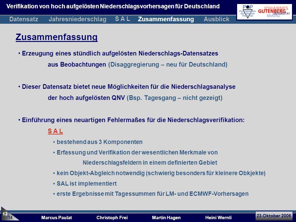 23.Oktober 2006 Marcus Paulat Christoph Frei Martin Hagen Heini Wernli Zusammenfassung Erzeugung eines stündlich aufgelösten Niederschlags-Datensatzes