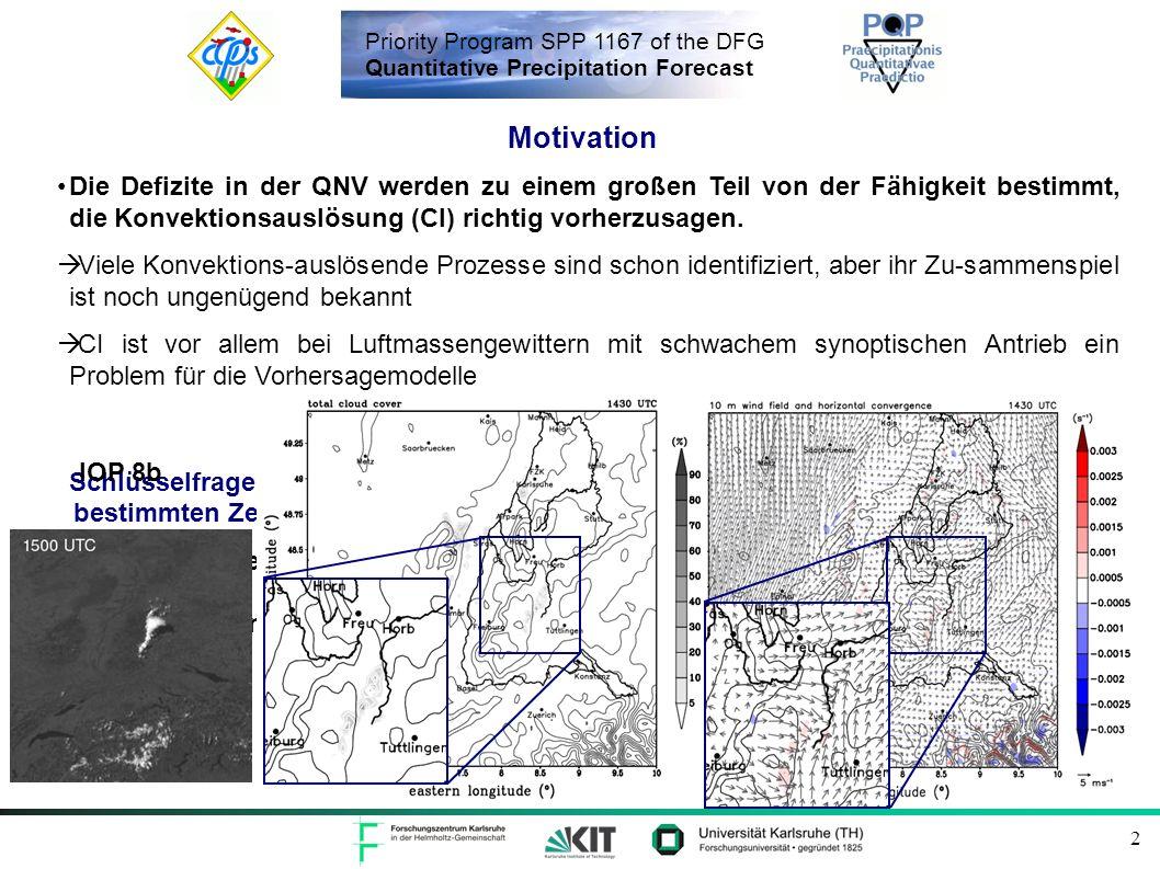 Priority Program SPP 1167 of the DFG Quantitative Precipitation Forecast 2 Motivation Die Defizite in der QNV werden zu einem großen Teil von der Fähi