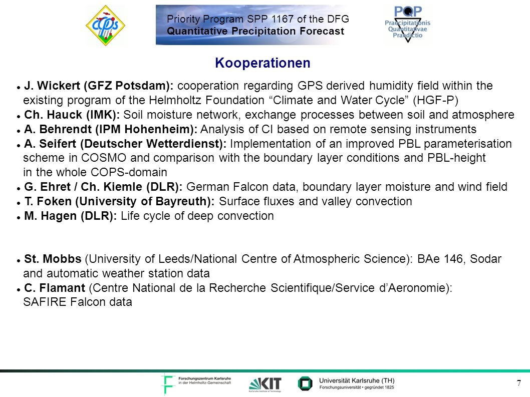 Priority Program SPP 1167 of the DFG Quantitative Precipitation Forecast 7 Kooperationen J.