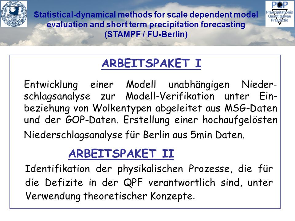 Statistical-dynamical methods for scale dependent model evaluation and short term precipitation forecasting (STAMPF / FU-Berlin) ARBEITSPAKET I Entwic