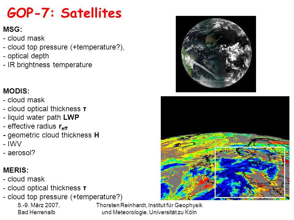 5.-9. März 2007, Bad Herrenalb Thorsten Reinhardt, Institut für Geophysik und Meteorologie, Universität zu Köln GOP-7: Satellites MSG: - cloud mask -