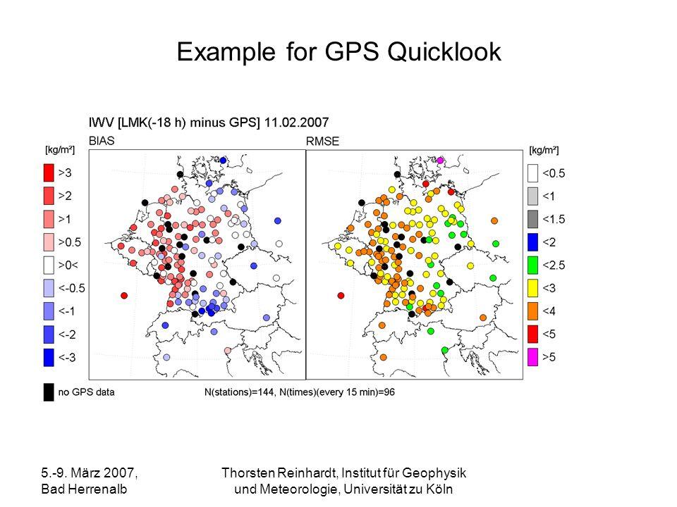 5.-9. März 2007, Bad Herrenalb Thorsten Reinhardt, Institut für Geophysik und Meteorologie, Universität zu Köln Example for GPS Quicklook