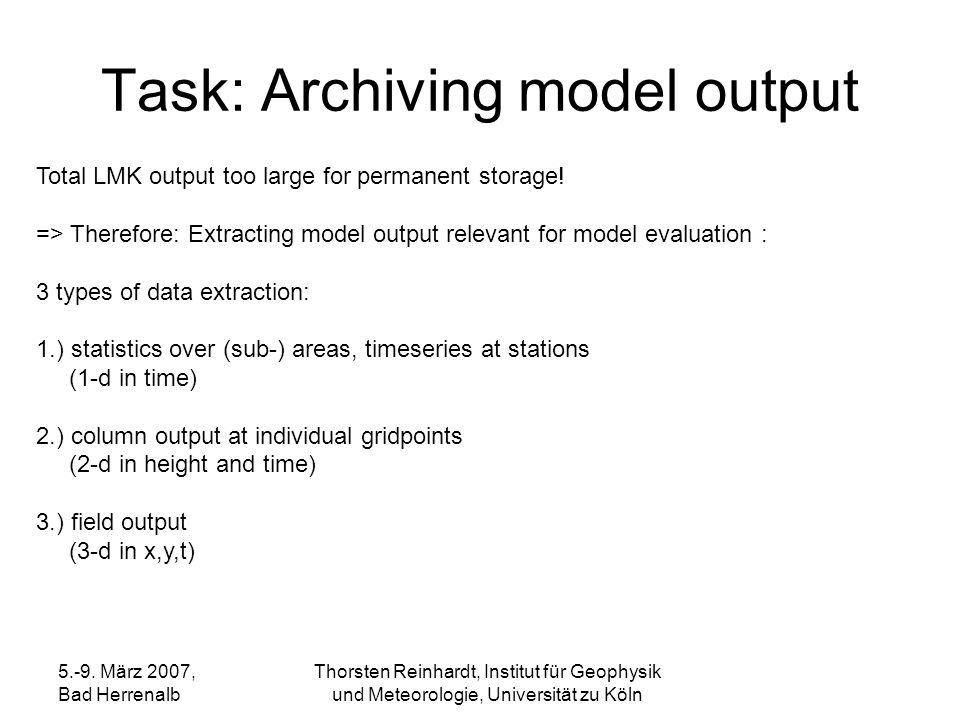 5.-9. März 2007, Bad Herrenalb Thorsten Reinhardt, Institut für Geophysik und Meteorologie, Universität zu Köln Task: Archiving model output Total LMK