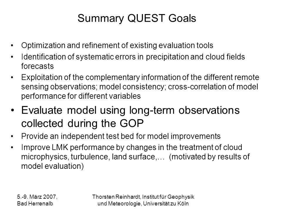 5.-9. März 2007, Bad Herrenalb Thorsten Reinhardt, Institut für Geophysik und Meteorologie, Universität zu Köln Summary QUEST Goals Optimization and r