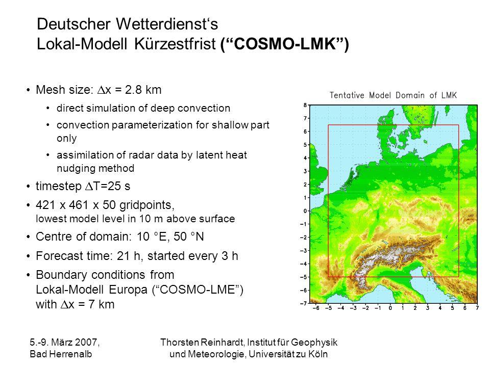 5.-9. März 2007, Bad Herrenalb Thorsten Reinhardt, Institut für Geophysik und Meteorologie, Universität zu Köln Mesh size: x = 2.8 km direct simulatio