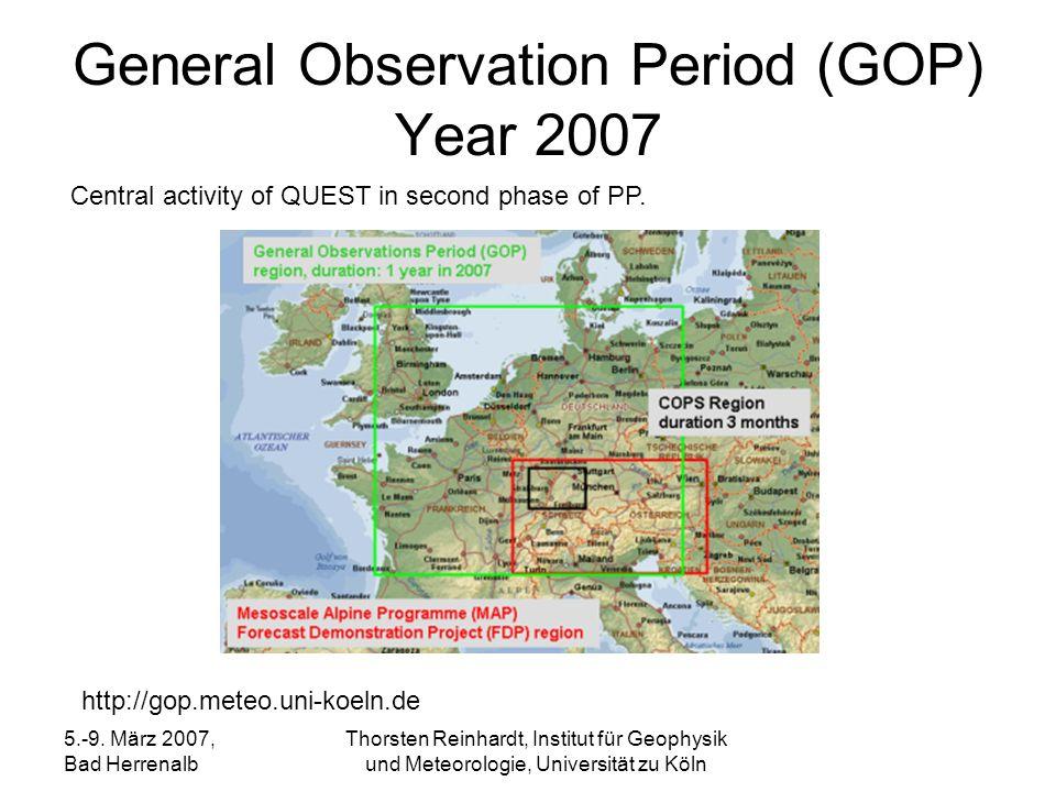 5.-9. März 2007, Bad Herrenalb Thorsten Reinhardt, Institut für Geophysik und Meteorologie, Universität zu Köln General Observation Period (GOP) Year