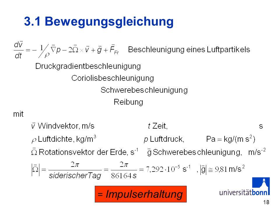 18 3.1 Bewegungsgleichung = Impulserhaltung