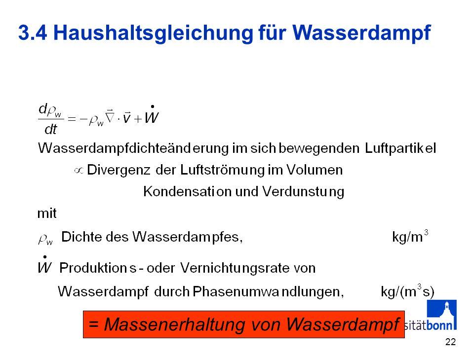 22 3.4 Haushaltsgleichung für Wasserdampf = Massenerhaltung von Wasserdampf