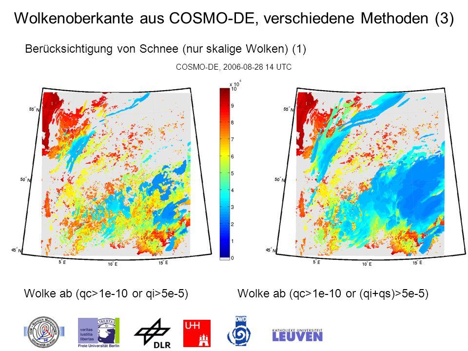 Wolke ab (qc>1e-10 or qi>5e-5) Wolke ab (qc>1e-10 or (qi+qs)>5e-5) Berücksichtigung von Schnee (nur skalige Wolken) (1) COSMO-DE, 2006-08-28 14 UTC Wo