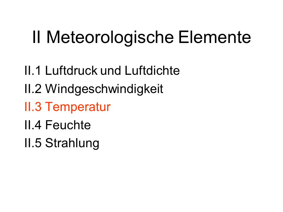 II.3 Temperatur 1.Thermodynamische Systeme thermodynamische Systeme 0-ter Hauptsatz der Thermodynamik Zustandsgrößen, Arbeit 2.1.